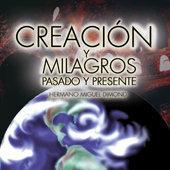 Creación del Mundo, Milagros Eucarísticos, Santos Cuerpos Incorruptos