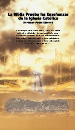 La Biblia prueba las enseñanzas de la Iglesia Católica